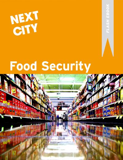 Food Security: A Next City Flash Ebook