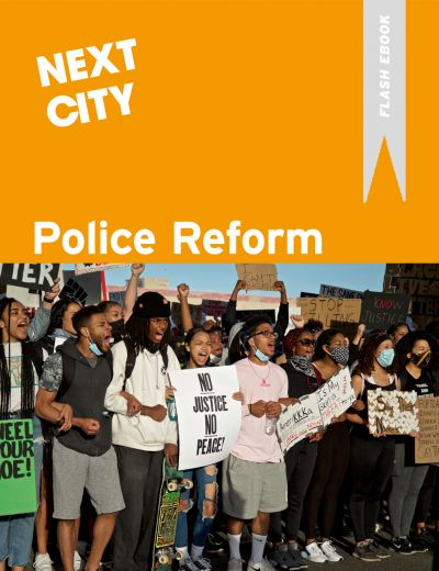 Police Reform: A Next City Flash Ebook